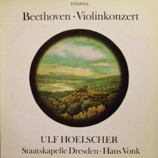 Beethoven*, Ulf Hoelscher, Staatskapelle Dresden, Hans Vonk - Violinkonzert (LP)
