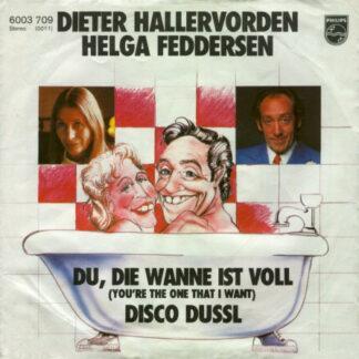 "Dieter Hallervorden / Helga Feddersen - Du, Die Wanne Ist Voll (You're The One That I Want) / Disco Dussl (7"", Single)"