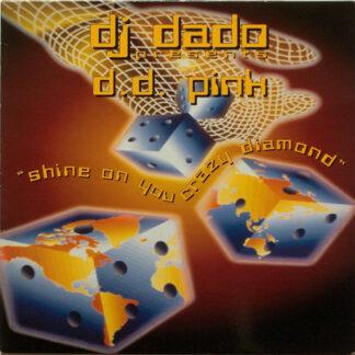"DJ Dado Presents D.D. Pink* - Shine On You Crazy Diamond (12"")"