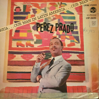 Perez Prado And His Orchestra - Our Man In Latin America (LP, Album)