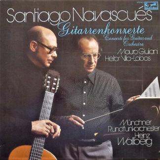 Santiago Navascués - Mauro Giuliani (2) / Heitor Villa-Lobos - Münchner Rundfunkorchester, Heinz Wallberg - Gitarrenkonzerte (LP)
