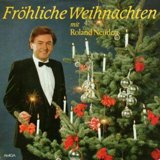 Roland Neudert - Fröhliche Weihnachten Mit Roland Neudert (LP, Album, RP)