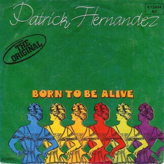 """Patrick Hernandez - Born To Be Alive (7"""", Single, RP)"""