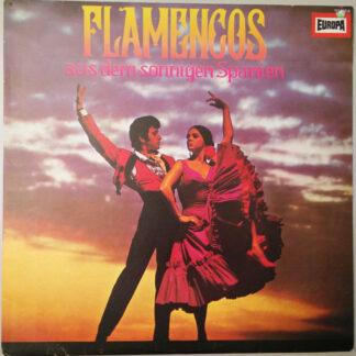 "Die Flamenco-Gruppe ""Antonio Arenas""* - Flamencos Aus Dem Sonnigen Spanien (LP, RP, Yel)"