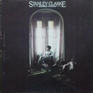 Stanley Clarke - Journey To Love (LP, Album)