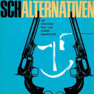 """Münchner Lach- Und Schießgesellschaft - Schalternativen (7"""")"""
