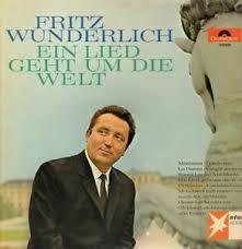 Fritz Wunderlich - Ein Lied Geht Um Die Welt (LP, Album)