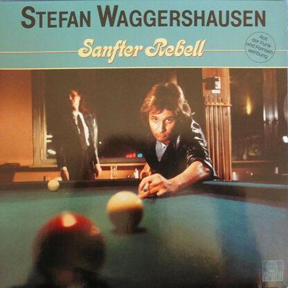 Stefan Waggershausen - Sanfter Rebell (LP, Album)