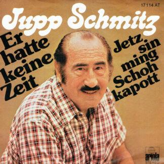 """Jupp Schmitz - Er Hatte Keine Zeit (7"""", Single)"""
