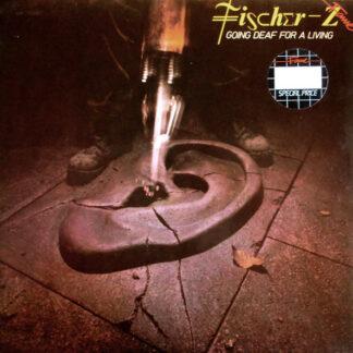 Fischer-Z - Going Deaf For A Living (LP, Album, RE)