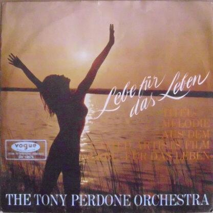 """Tony Perdone Orchestra - Lebe - Für Das Leben / La Chanson Populaire  (7"""", Single)"""
