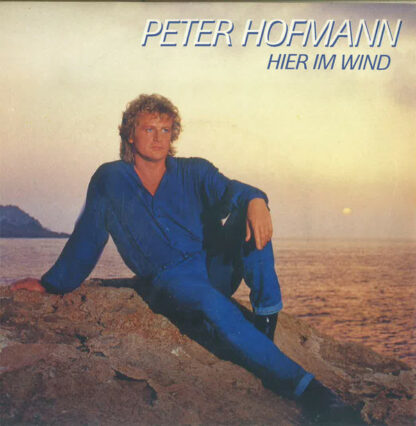 "Peter Hofmann - Hier Im Wind (7"", Single)"