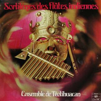 Ensemble De Téotihuacan* - Sortilèges Des Flûtes Indiennes (LP)