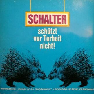 """Die Stachelschweine - Schalter Schützt Vor Torheit Nicht! (7"""", Mono)"""