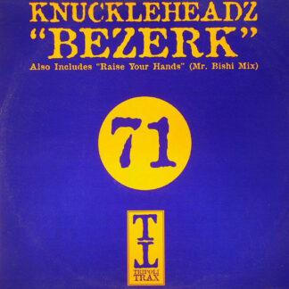 "Knuckleheadz - Bezerk / Raise Your Hands (12"")"