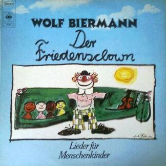 Wolf Biermann - Der Friedensclown - Lieder Für Menschenkinder (LP, Album)
