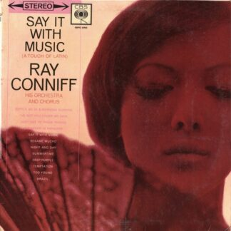 Ray Conniff, His Orchestra And Chorus* - Say It With Music (A Touch Of Latin) (LP, Album)