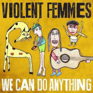 Violent Femmes - We Can Do Anything (LP, Album)