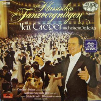 Max Greger Und Seinem Orchester* - Klassisches Tanzvergnügen Mit Max Greger Und Seinem Orchester (LP)