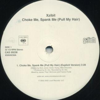 """Xzibit - Choke Me, Spank Me (Pull My Hair) (12"""", Single, Promo)"""
