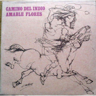 Amable Flores - Camino Del Indio (LP, Album, Gat)