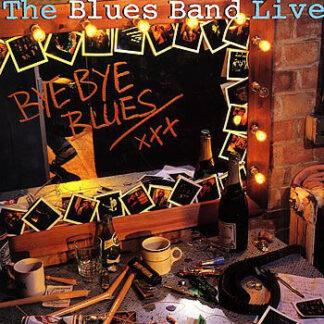 The Blues Band - Bye Bye Blues - The Blues Band Live (LP, Album)