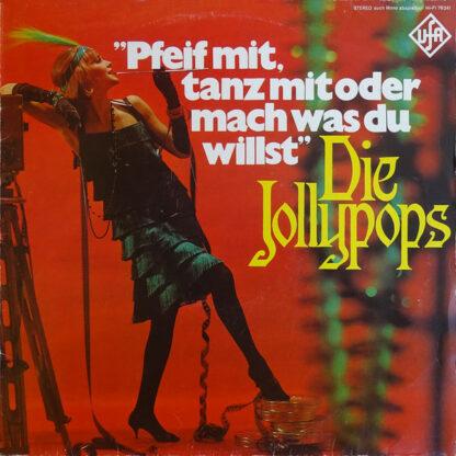 Die Jollypops - Pfeif Mit, Tanz Mit Oder Mach Was Du Willst (LP)