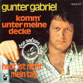"""Gunter Gabriel - Komm' Unter Meine Decke (7"""", Single)"""