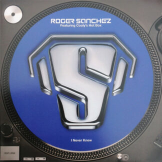 """Roger Sanchez Featuring Cooly's Hot Box - I Never Knew (12"""")"""