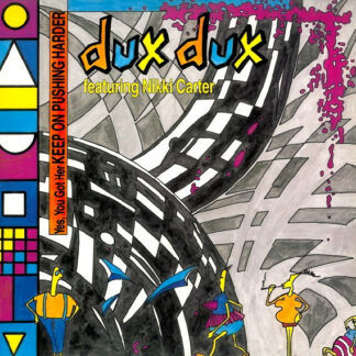 """Dux Dux Featuring Nikki Carter - Yes, You Got Her Keep On Pushing Harder (12"""")"""