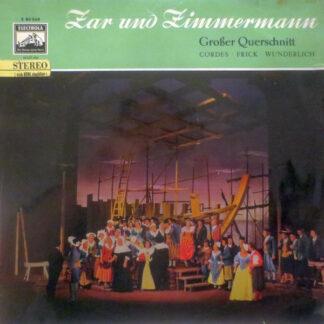 Cordes* ▪ Frick* ▪ Wunderlich* - Zar Und Zimmermann -  Großer Querschnitt (LP)
