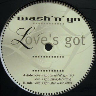 "Wash 'N' Go - Love's Got (12"")"