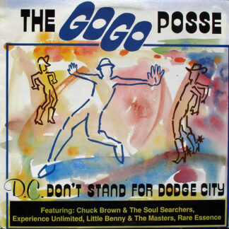 "The Go Go Posse - D.C. Don't Stand For Dodge City (12"")"