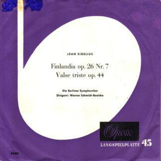 "Berliner Symphoniker Dirigent: Werner Schmidt-Boelcke - Finlandia Op. 26 Nr. 7 / Valse Triste Op. 44 (7"", EP)"