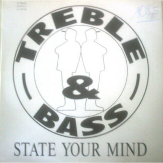"""Treble & Bass - State Your Mind (12"""")"""