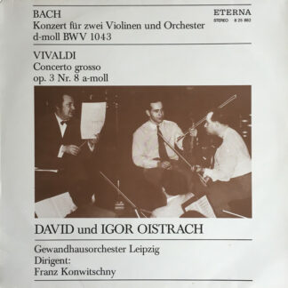 Bach* / Vivaldi*, David* Und Igor Oistrach, Gewandhausorchester Leipzig, Franz Konwitschny - Konzert Für Zwei Violinen Und Orchester D-Moll BWV 1043 / Concerto Grosso Op. 3 Nr. 8 A-Moll (LP, RP)