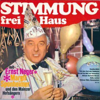 Ernst Neger, Margit Sponheimer und Den Mainzer Hofsängern* - Stimmung Frei Haus (LP, Album)