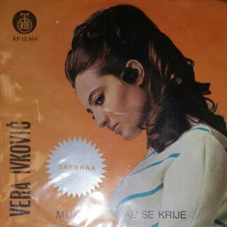 """Vera Ivković - Muž Mi Pije Al' Se Krije (7"""", EP, RP)"""