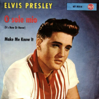 "Elvis Presley - O Sole Mio (It's Now Or Never) (7"", Single, Mono, RP)"
