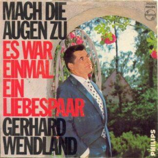 """Gerhard Wendland - Mach Die Augen Zu (7"""", Single, Mono)"""