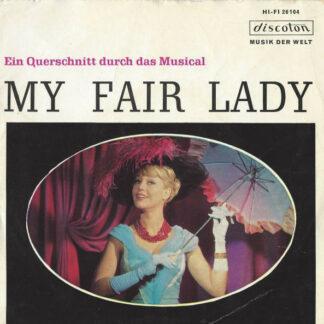 "Frederick Loewe / Jay Lerner*, Robert Gilbert - My Fair Lady - Ein Querschnitt Durch Das Musical (7"", Mono)"
