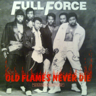 """Full Force - Old Flames Never Die (12"""")"""