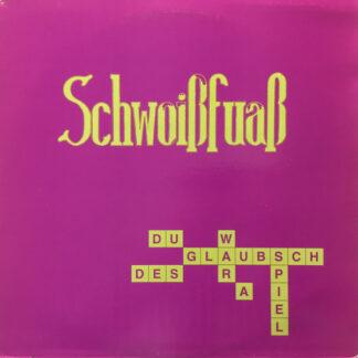 Schwoißfuaß - Du Glaubsch Des War A Spiel (LP, Album)