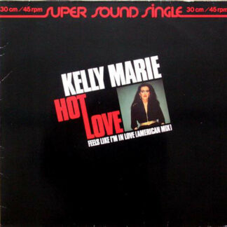 "Kelly Marie - Hot Love / Feels Like I'm In Love (American Mix) (12"", Maxi)"