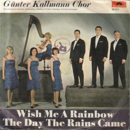 """Günter Kallmann Chor - Wish Me A Rainbow / The Day The Rains Came (7"""", Single)"""