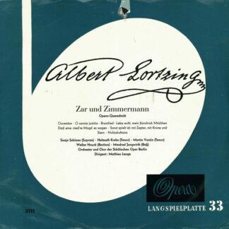 """Albert Lortzing, Orchester Der Städt. Oper Berlin*, Chor Der Städt. Oper Berlin*, Mathieu Lange* - Zar Und Zimmermann Opern-Querschnitt (10"""")"""