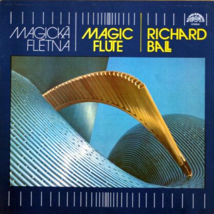 Richard Ball - Magická Flétna - Magic Flute (LP, RE)