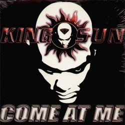 "King Sun - Come At Me / You Don't Know (12"")"
