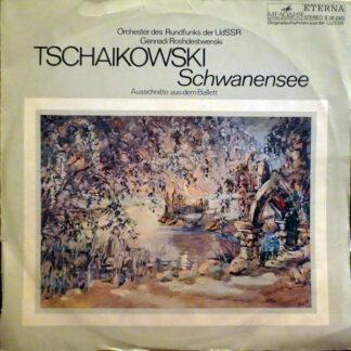 Tschaikowski*  - Orchester Des Rundfunks Der UdSSR*, Gennadi Roshdestwenski* - Schwanensee - Ausschnitte Aus Dem Ballett (LP)