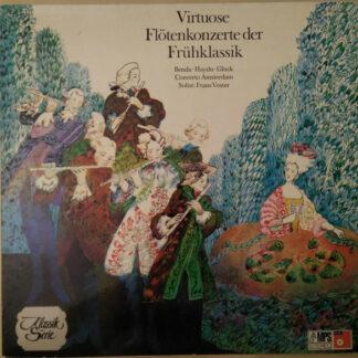 Benda*, Haydn*, Gluck*, Concerto Amsterdam, Frans Vester - Virtuose Flötenkonzerte Der Frühklassik (LP)
